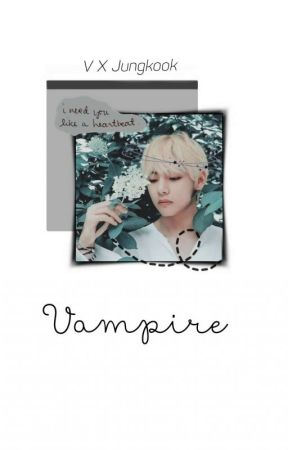 Vampire //Vkook// (Slow Update) by HyunHyunsung