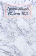 lyrics prank~ Naomi Hill  by naomiiiixo