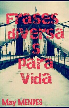 FRASES DIVERSAS PARA VIDA by maymende