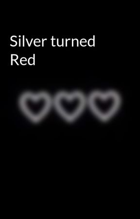 Silver turned Red by LivvieCat