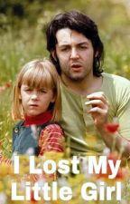 I Lost my Little Girl by briannaleefitzgerald