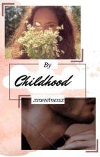 CHILDHOOD by xsweetnessx