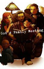 God's Family Meeting by Mummy_Dearest