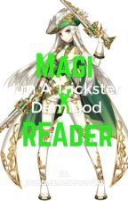 I'm a Trickster Demigod~ [Magi x Reader] {UNDER EDITING} by idontspekuengulish