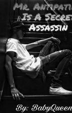 Mr. Antipatiko Is A Secret Assassin by BabyQueen_18