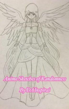 Anime Sketches of Randomness by DAInspirai
