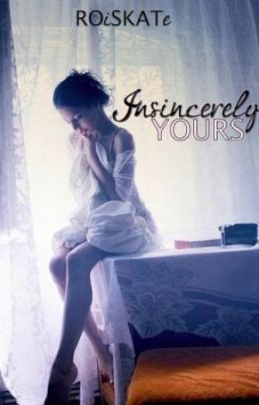 Insincerely Yours by roiskate