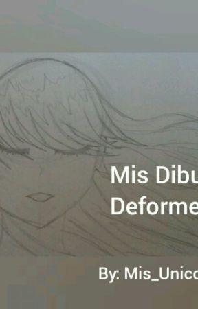 My deformes draws by _DARcK_