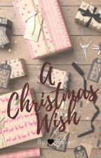 A Christmas Wish   ✔ by lol_books01
