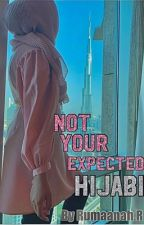 Not Your Expected Hijabi | COMPLETED by R3Hijabi