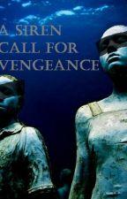 A Siren Call for Vengeance by daedaej