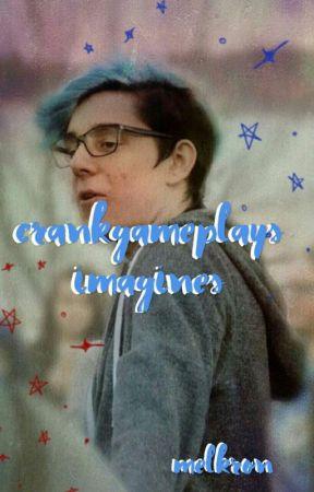 crankgameplays imagines by melkron
