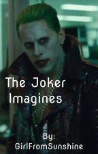 The Joker Imagines by GirlFromSunshine