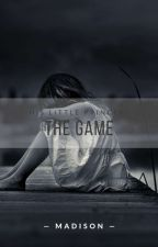 "The ""Game"" by Madi144"