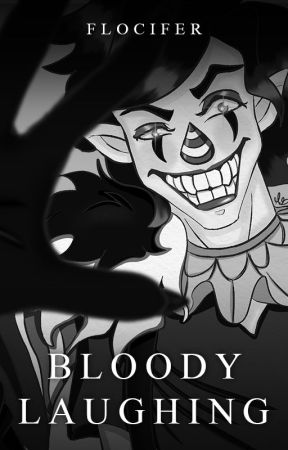 Bloody Laughing {En correction/Terminée} by Flocifer