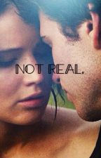 Not real. by KylieGrace17