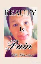 Beauty is Pain by ella878