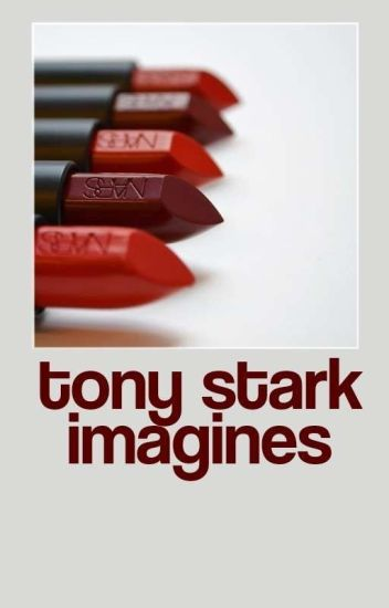 TONY STARK IMAGINES