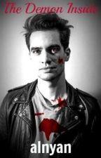 •The Demon Inside•        Brendon Urie X Reader by EdwardsPen