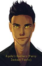 Apollo's Hunt (Percy Jackson Fanfic)-Completed by thornjinx23905