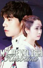 My Devilish Husband (COMPLETED) by Destiny-One