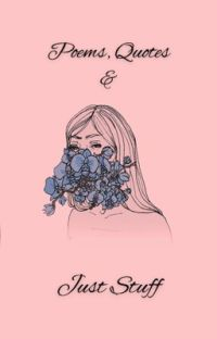 Poems, Quotes & Just Stuff cover