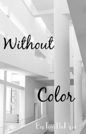 Without Color by TomThePiper