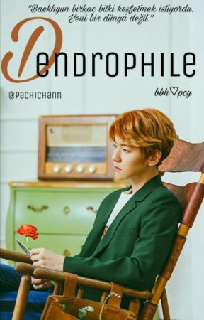 Dendrophile || Chanbaek  by Pachichann