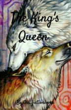 The King's Queen✔ by the_fictionlover