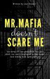 Mr.mafia doesn't scare me! cover