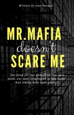 Mr.mafia doesn't scare me! by Suzanne_Blossom