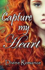 Capture My Heart by DivineRomance