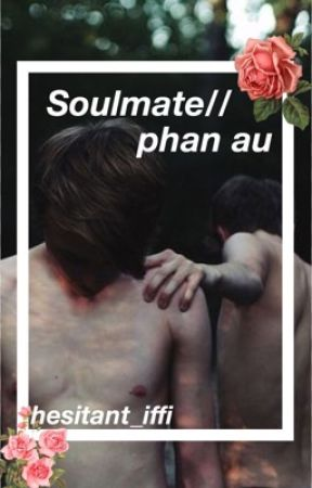 soulmate//phan au  by hesitant_iffi