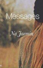 Messages   Na Jaemin Fanfiction by jihyunniex