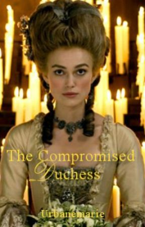 The Compromised Duchess by painismydrug