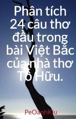 Đọc truyện Phân tích 24 câu thơ đầu trong bài Việt Bắc của nhà thơ Tố Hữu.