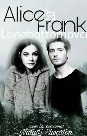 Alice a Frank Longbottomovci ✔ by NataLiElworton