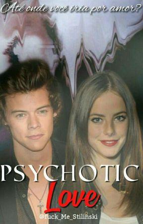 Psychotic Love ||H.S Fanfiction|| by Dxrk__