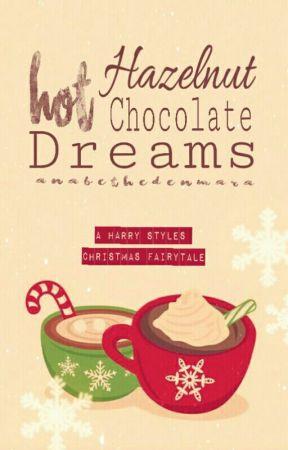 Hazelnut Hot Chocolate Dreams ▪ A Christmas Fairytale by maraanabeth