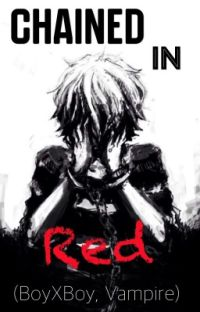 Chained In Red (BoyXBoy, Vampire) {COMPLETE} cover