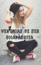 Ventajas de ser chaparrita by mariajosaponce