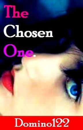 The Chosen One. by Domino122