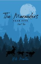 The Marauders Year Five Part 2 #Wattys2017 by Pengiwen
