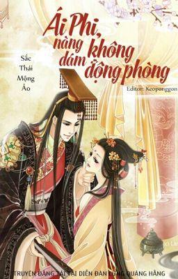 Đọc Truyện Ái Phi Nàng Dám Không Động Phòng - Truyen4U.Net