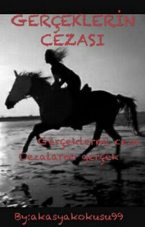 GERÇEKLERİN CEZASI by akasyakokusu99