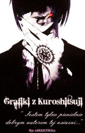 """Grafiki z Kuroshitsuji """"Jestem tylko piekielnie dobrym autorem tej książki"""" by vxmaryna"""