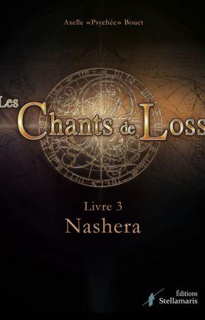 Les Chants de Loss, Livre 3 : Nashera by AxelleBouet