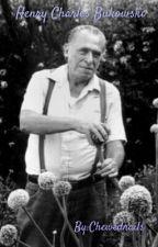 Henry Charles Bukowski by Chewednails