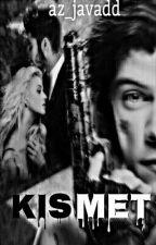 KISMET (18+) by az_javadd