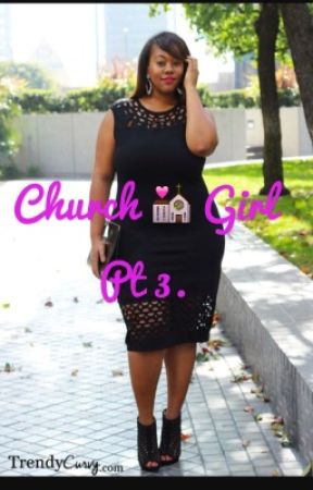 Church Girl pt.3 (Christmas Story) by dejahtooblessedhill